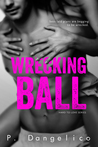 Wrecking Ball by P. Dangelico