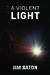 A Violent Light (Peace Trilogy #3)