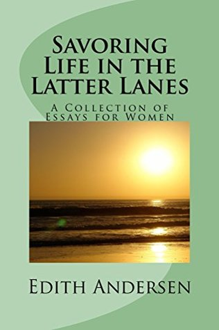 savoring-life-in-the-latter-lanes-a-collection-of-essays-for-women-book-book-1