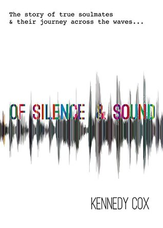 Of Silence & Sound: The story of true soulmates and their journey across the waves...