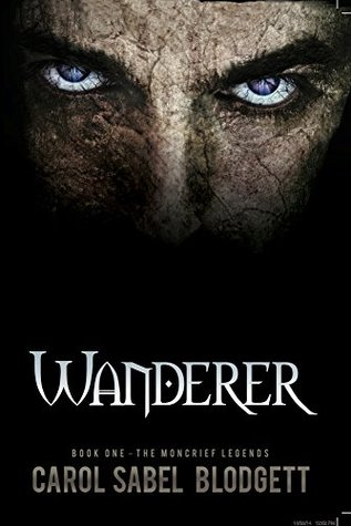 Wanderer The Moncrief Legends (Book 1) by Carol Sabel Blodgett
