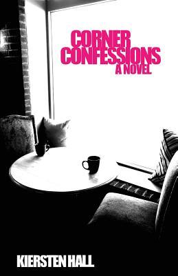 Corner Confessions: Everyone Has a Secret. What's Yours?