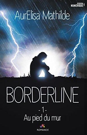 Au pied du mur: Borderline, T1 (MXM.ROMANCE)