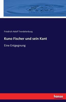 Kuno Fischer Und Sein Kant