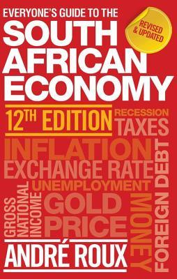 Everyone's Guide to the South African Economy 12th Edition
