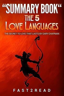 Summary Book the 5 Love Languages: The Secret to Love That Lasts by Gary Chapman