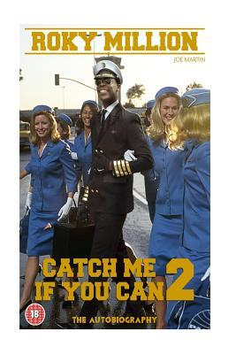 Catch Me If You Can 2: By Roky Million