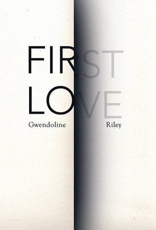 First Love / Gwendoline Riley