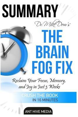 Summary Dr. Mike Dow's the Brain Fog Fix: Reclaim Your Focus, Memory, and Joy in Just 3 Weeks