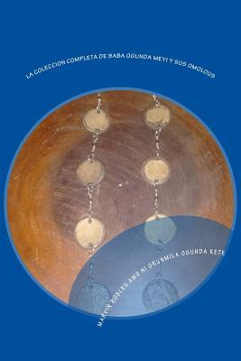 La Coleccion Completa de Baba Ogunda Meyi Y Sus Omolous