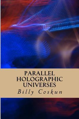 Parallel Holographic Universes: Evidence for the Superdeterministic Non-Dimensional Holographic Universe and Existence of God.