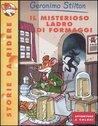 Il misterioso ladro di formaggi by Geronimo Stilton