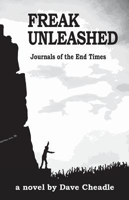 Freak Unleashed: Journals of the End Times