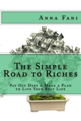 The Simple Road to Riches by Anna Fani