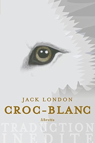 Croc Blanc: Nouvelle traduction