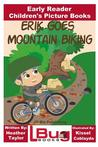 Erik Goes Mountain Biking - Early Reader - Children's Picture Books