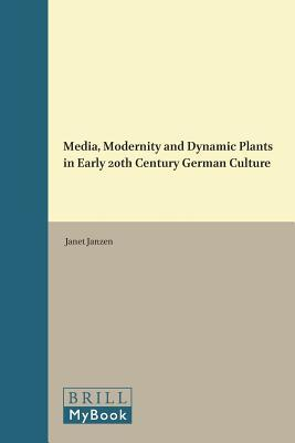 Media, Modernity and Dynamic Plants in Early 20th Century German Culture
