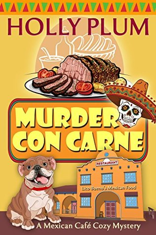 Murder Con Carne (Mexican Cafe Mystery #1)