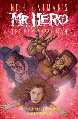 Neil Gaiman's Mr. Hero The Newmatic Man: The Complete Comics, Volume Two