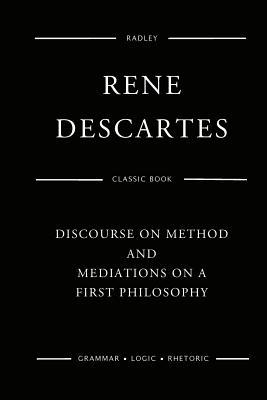 Discourse on Method and Meditations on a First Philosophy