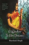 A window to her dreams by Harshali Singh