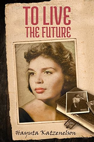 To Live the Future: A Historical Fiction Novel