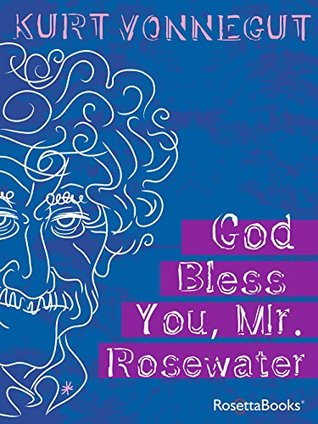 God Bless You, Mr. Rosewater by Kurt Vonnegut