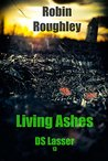 Living Ashes (DS Lasser #13)