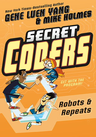 Robots & Repeats (Secret Coders, #4)
