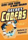 Robots & Repeats (Secret Coders, #4)