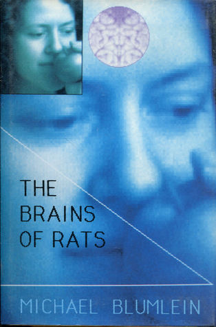 The Brains of Rats by Michael Blumlein
