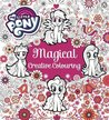 Magical Creative Colouring by My Little Pony
