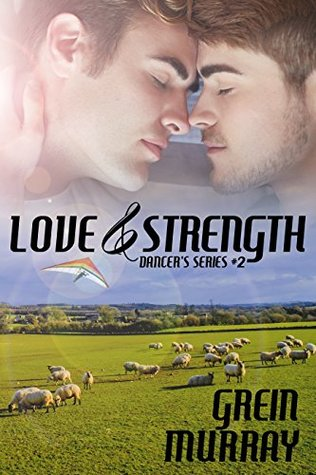 Book Review: Love and  Strength (Dancer #2) by Grein Murray