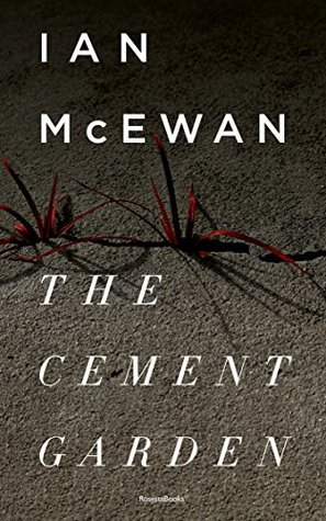 The Cement Garden (Ian McEwan Series Book 2)