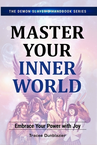 Master Your Inner World by Tracee Dunblazier