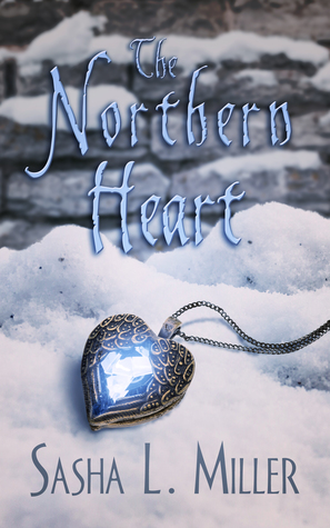 Book Review: The Northern Heart (Kingdom Curses #2) by Sasha L. Miller