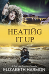 Heating It Up (Red Hot Russians #3.5)