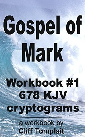 Gospel of Mark: Workbook #1 - 678 KJV Cryptograms
