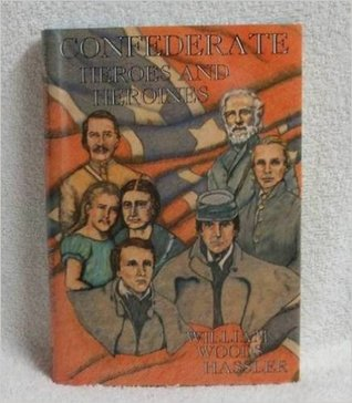 Confederate Heroes and Heroines