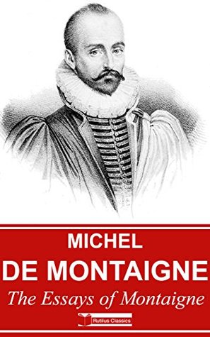 The Essays of Montaigne (Illustrated) + Free AudioBook