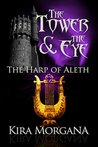 The Harp of Aleth (The Tower and the Eye Book 4)