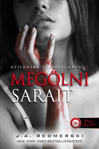 Megölni Sarait by J.A. Redmerski
