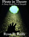 A Deep Dark Pit of Despair (Pirate in Theory Book 1)