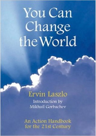 You Can Change the World: An Action Handbook for the 21st Century