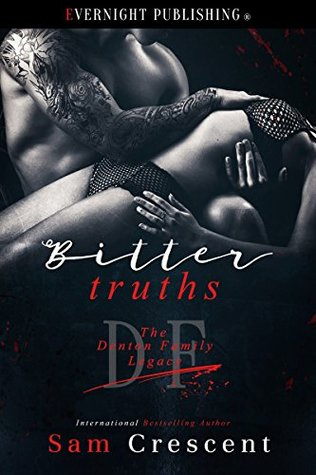 Bitter Truths (The Denton Family Legacy Book 3) by Sam Crescent