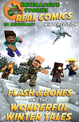 Minecraft Comics: Flash and Bones and the Wonderful Winter Tales: An Unofficial Minecraft Adventure Story