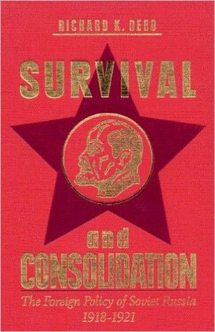 Survival and Consolidation: The Foreign Policy of Soviet Russia, 1918-1921