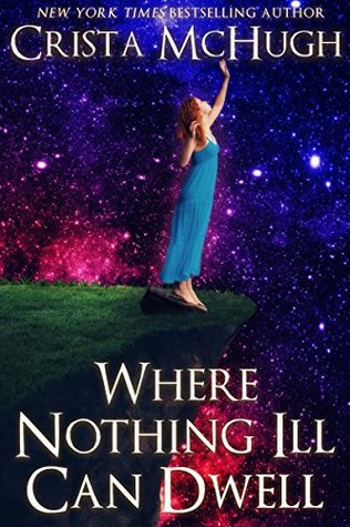 Where Nothing Ill Can Dwell (The Bard Nebula Book #1)