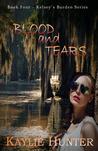 Blood and Tears (Kelsey's Burden #4)
