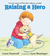 Raising a Hero by Laura Joffe Numeroff